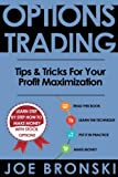 Options Trading: Tips & Tricks for Your Profit Maximization (Volume 4)
