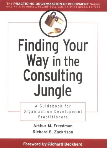Finding Your Way in the Consulting Jungle: A Guidebook...
