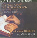 img - for The Practice of the Presence of God: The Best Rule of a Holy Life; As A Man Thinketh (Unabridged) book / textbook / text book