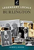 img - for Legendary Locals of Burlington book / textbook / text book