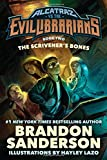 The Scrivener's Bones: Alcatraz vs. the Evil Librarians (Alcatraz Versus the Evil Librarians)