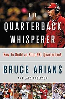 Book Cover: The Quarterback Whisperer: How to Build an Elite NFL Quarterback