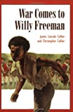 War Comes to Willy Freeman (Arabus Family Saga)