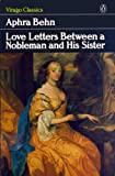 Love-letters between a Nobleman and his Sister (Virago Modern Classics) (0140161600) by Behn, Aphra