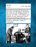 Howells Annotated Statutes of the State of Michigan Including the Acts of the Second Extra Session of 1912, with Notes and Digests of the Supreme Court Decisions Relating Thereto