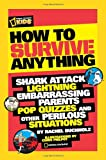 Image of How to Survive Anything: Shark Attack, Lightning, Embarrassing Parents, Pop Quizzes, and Other Perilous Situations (National Geographic Kids)