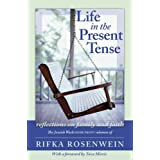 Life in the Present Tense: Reflections on Family and Faith ~ Rifka Rosenwein