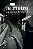 echange, troc Bertrand Guillot - Le métro est un sport collectif