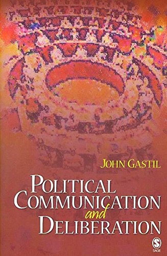 [Political Communication and Deliberation] (By: John Gastil) [published: February, 2008], by John Gastil