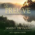 La preuve : Un programme de 40 exercices pour incarner l'Unité | James F. Twyman