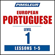 Pimsleur Portuguese (European) Level 1, Lessons 1-5: Learn to Speak and Understand European Portuguese with Pimsleur Language Programs  by  Pimsleur Narrated by  Pimsleur