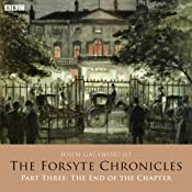 The Forsyte Chronicles: Part Three: The End of the Chapter (Dramatised) | [John Galsworthy]
