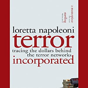 Terror, Incorporated: Tracing the Dollars Behind the Terror Networks | [Loretta Napoleoni]