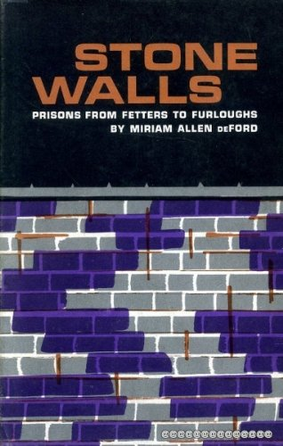 Stone Walls, Prisons from Fetters to Furloughs PDF