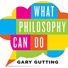 What Philosophy Can Do (       UNABRIDGED) by Gary Gutting Narrated by Kevin Pariseau
