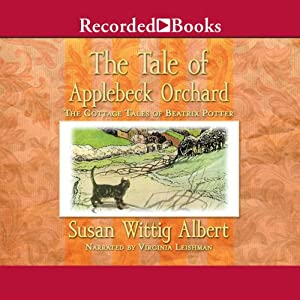 The Tale of Applebeck Orchard: The Cottage Tales of Beatrix Potter | [Susan Wittig Albert]