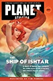 The Ship of Ishtar (Planet Stories Library)