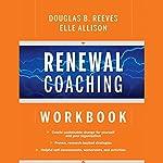 Renewal Coaching Workbook | Douglas B. Reeves,Elle Allison