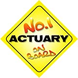 No.1 Actuary on Board Novelty Car Sign New Job / Promotion / Novelty Gift / Present