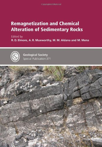 Special Publication 371 - Remagnetization And Chemical Alteration Of Sedimentary Rocks (Geological Society Special Publication)