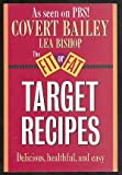The Fit-Or-Fat system Target recipes (0395376998) by Bailey, Covert