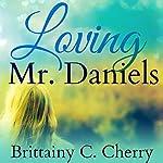 Loving Mr. Daniels | Brittainy Cherry