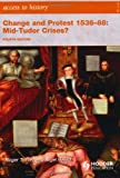 Access to History: Change and Protest 1536-88: Mid-Tudor Crises? Fourth Edition