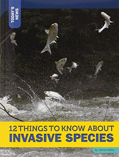 12 Things to Know about Invasive Species (Today's News)