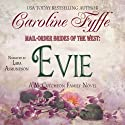Mail-Order Brides of the West: Evie: McCutcheon Family Series, Book 3 (       UNABRIDGED) by Caroline Fyffe Narrated by Lara Asmundson