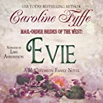 Mail-Order Brides of the West: Evie (McCutcheon Family Series - Book 3) (       UNABRIDGED) by Caroline Fyffe Narrated by Lara Asmundson