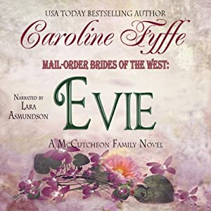 Mail-Order Brides of the West: Evie: McCutcheon Family Series, Book 3 | [Caroline Fyffe]