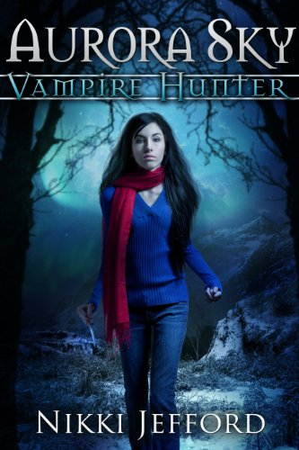 Aurora Sky: Vampire Hunter by Nikki Jefford ebook deal