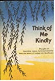 Think of Me Kindly: Quotations from the Letters of Ludwig Van Beethoven (0883960311) by Van Beethoven, Ludwig