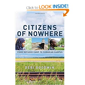 Citizens of Nowhere: From Refugee Camp to Canadian Campus Debi Goodwin