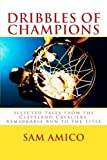 img - for Dribbles of Champions: Selected tales from the Cleveland Cavaliers' remarkable run to the title book / textbook / text book