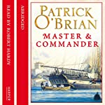 Master and Commander: Aubrey-Maturin, Book 1 (       ABRIDGED) by Patrick O'Brian Narrated by Robert Hardy