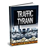 """Traffic Tyrann"" Traffic T�glich Total Gratis, alle Tipps, Tricks, Taktiken [ebook-deutsch]von ""Thomas Skirde"""