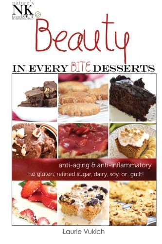 Beauty In Every Bite Desserts: Anti-Aging And Anti-Inflammatory Dessert Recipes (Volume 1)