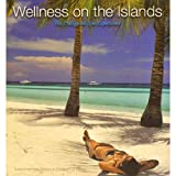 img - for Wellness on the Islands: The Philippine Spa Experience book / textbook / text book