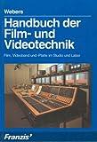 Image de Handbuch der Film- und Videotechnik. Film, Videoband und -Platte im Studio und Labor