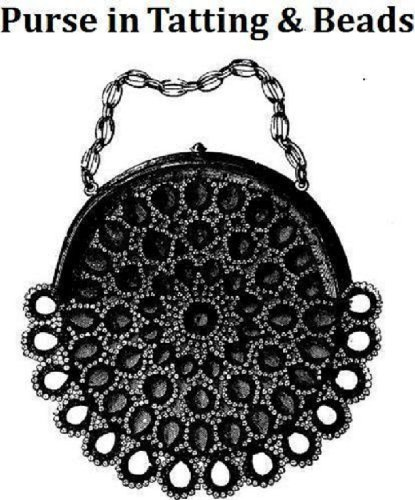 SILK PURSE IN TATTING & BEADS A Vintage 19th Century Pattern Download for KINDLE eBook Reader! (crochet tatted beaded bag handbag women girl teen fashion accessories e-book)