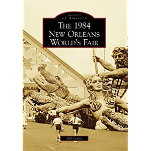 1984 New Orleans World's Fair, The (Images of America)