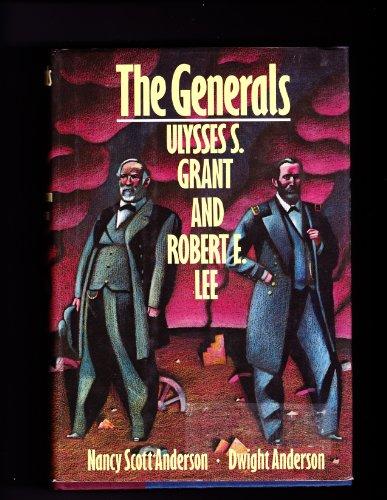 The Generals: Ulysses S. Grant and Robert E. Lee