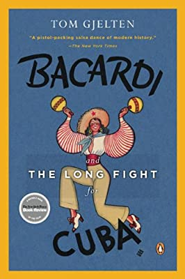 Bacardi and the Long Fight for Cuba: The Biography of a Cause