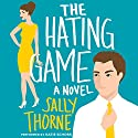 The Hating Game: A Novel Hörbuch von Sally Thorne Gesprochen von: Katie Schorr