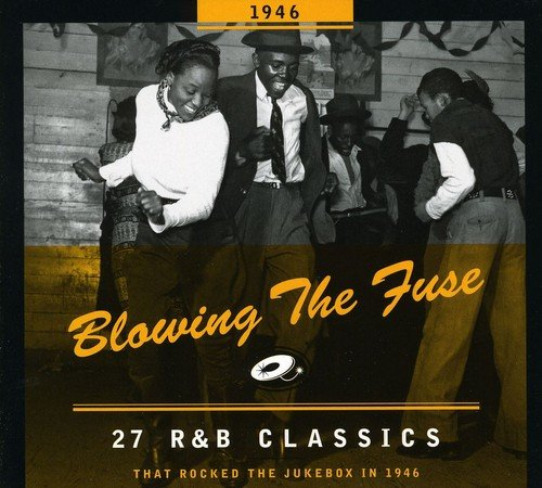 Blowing the Fuse: 27 R&B Classics That Rocked the Jukebox in 1946
