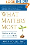 What Matters Most: Living a More Cons...