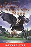 The Garden Behind The Moon (0765342421) by Pyle, Howard