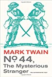 img - for No. 44, The Mysterious Stranger (Mark Twain Library) book / textbook / text book