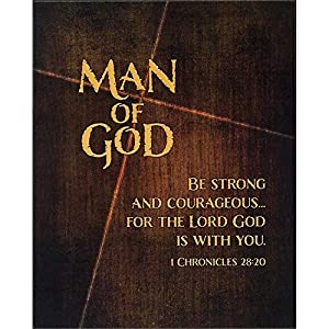 Amazon.com: Man of God Be Strong 1 Chronicles 28:20 8 x 10